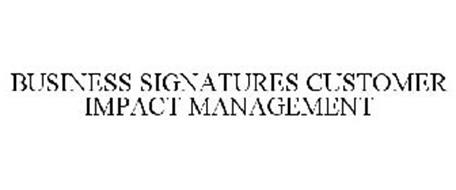 BUSINESS SIGNATURES CUSTOMER IMPACT MANAGEMENT