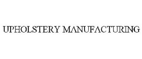 UPHOLSTERY MANUFACTURING