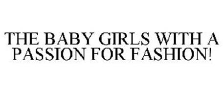 THE BABY GIRLS WITH A PASSION FOR FASHION!