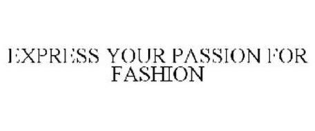 EXPRESS YOUR PASSION FOR FASHION