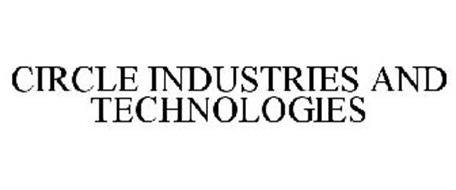 CIRCLE INDUSTRIES AND TECHNOLOGIES