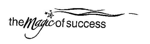 THE MAGIC OF SUCCESS