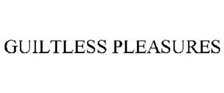 GUILTLESS PLEASURES