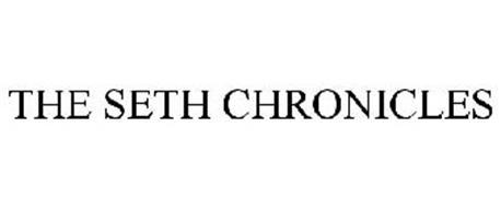 THE SETH CHRONICLES