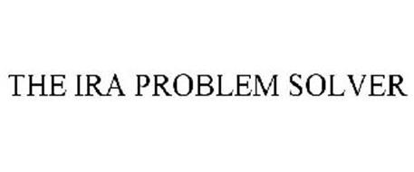 THE IRA PROBLEM SOLVER
