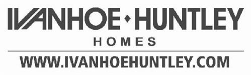 IVANHOE HUNTLEY HOMES WWW.IVANHOEHUNTLEY.COM
