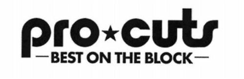 PRO CUTS -BEST ON THE BLOCK-