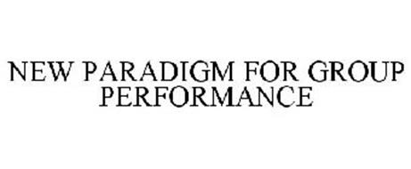 NEW PARADIGM FOR GROUP PERFORMANCE