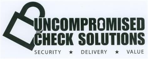 UNCOMPROMISED CHECK SOLUTIONS SECURITY DELIVERY VALUE