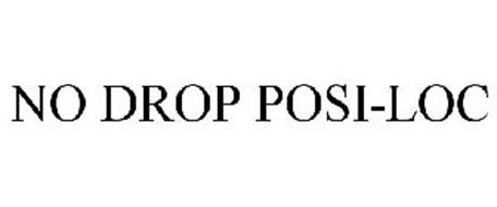 NO DROP POSI-LOC