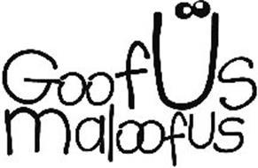 GOOFUS MALOOFUS