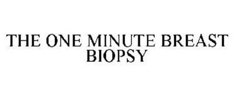 THE ONE MINUTE BREAST BIOPSY