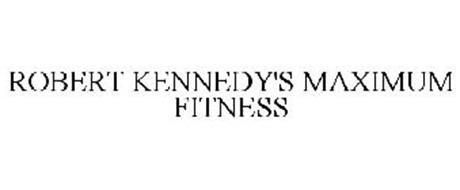 ROBERT KENNEDY'S MAXIMUM FITNESS