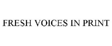 FRESH VOICES IN PRINT