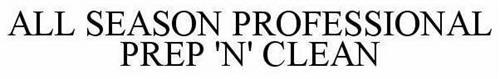 ALL SEASON PROFESSIONAL PREP 'N' CLEAN
