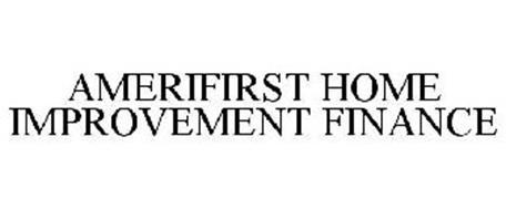 AMERIFIRST HOME IMPROVEMENT FINANCE
