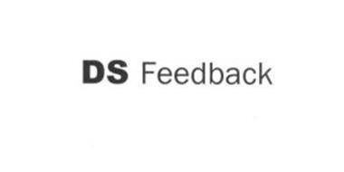DS FEEDBACK