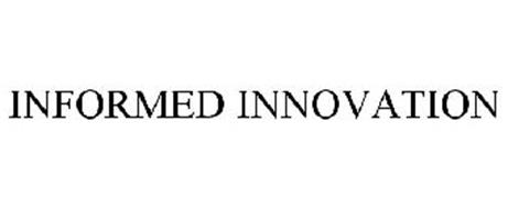 INFORMED INNOVATION
