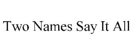 TWO NAMES SAY IT ALL
