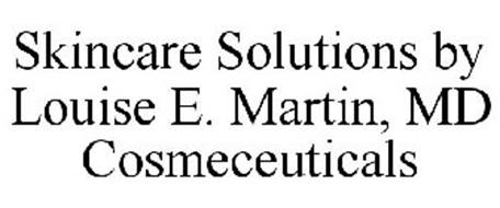 SKINCARE SOLUTIONS BY LOUISE E  MARTIN, MD COSMECEUTICALS