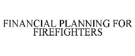 FINANCIAL PLANNING FOR FIREFIGHTERS