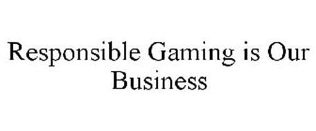 RESPONSIBLE GAMING IS OUR BUSINESS