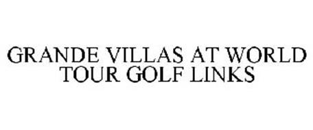 GRANDE VILLAS AT WORLD TOUR GOLF LINKS