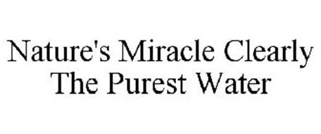 NATURE'S MIRACLE CLEARLY THE PUREST WATER