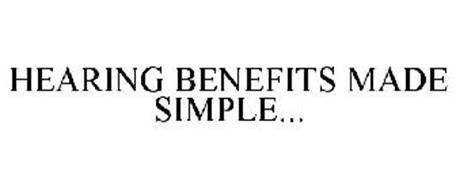 HEARING BENEFITS MADE SIMPLE...