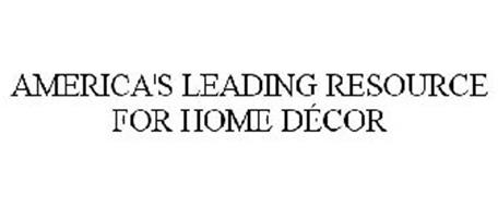 AMERICA'S LEADING RESOURCE FOR HOME DÉCOR