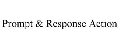 PROMPT & RESPONSE ACTION