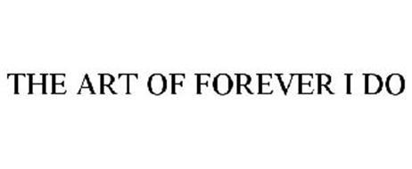 THE ART OF FOREVER I DO