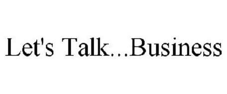 LET'S TALK...BUSINESS