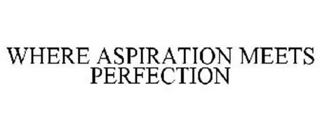 WHERE ASPIRATION MEETS PERFECTION