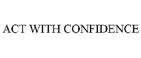 ACT WITH CONFIDENCE
