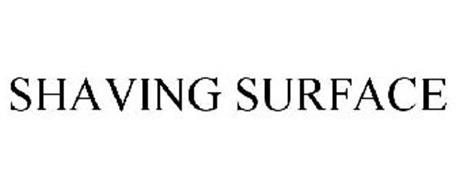 SHAVING SURFACE