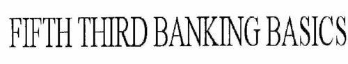 FIFTH THIRD BANKING BASICS