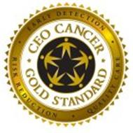 CEO CANCER GOLD STANDARD EARLY DETECTION RISK REDUCTION QUALITY CARE