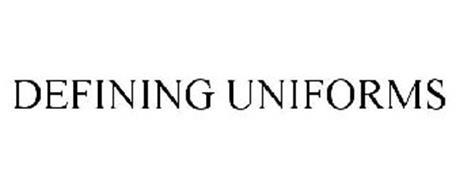 DEFINING UNIFORMS