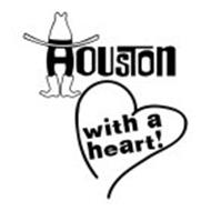 HOUSTON WITH A HEART!
