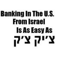 BANKING IN THE U.S. FROM ISRAEL IS AS EASY AS