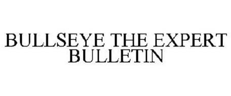 BULLSEYE THE EXPERT BULLETIN