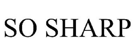 SO SHARP