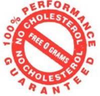 100% PERFORMANCE GUARANTEED NO CHOLESTEROL FREE 0 GRAMS