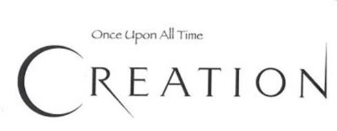 ONCE UPON ALL TIME CREATION