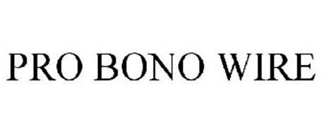 PRO BONO WIRE