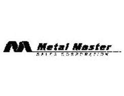 M METAL MASTER SALES CORPORATION