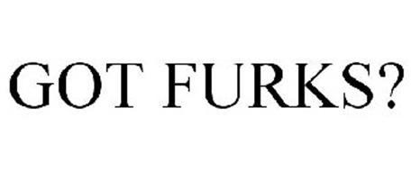 GOT FURKS?