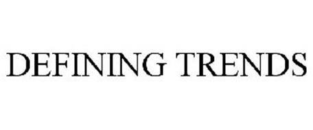 DEFINING TRENDS