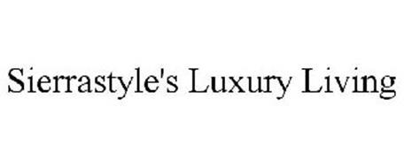 SIERRASTYLE'S LUXURY LIVING